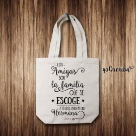 """Tote Bag """"Los amigos son la familia que se escoge..."""