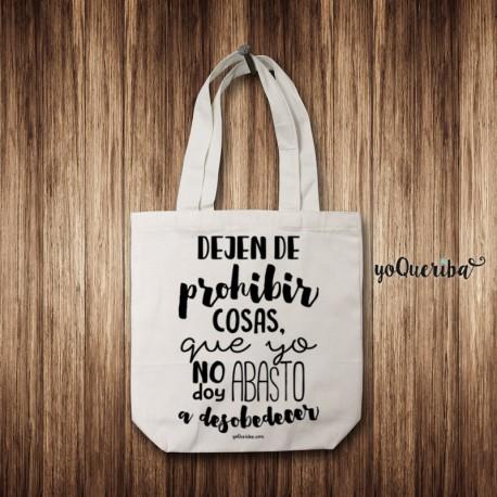 "Tote bag ""Dejen de prohibir cosas..."""