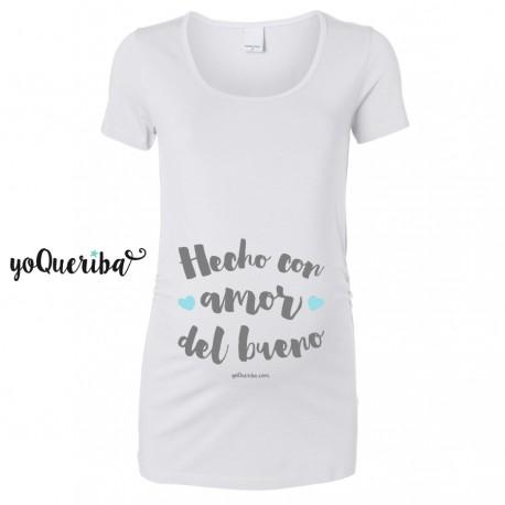 """Camiseta embarazada """"Hecho con amor del bueno"""""""