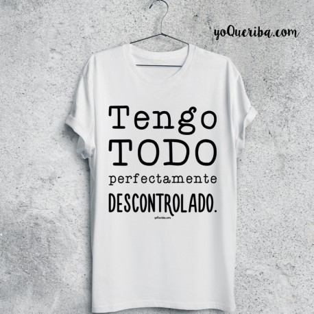 "Camiseta ""Descontrolado"""