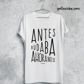"""Camiseta """"Antes dudaba Ahora no sé"""""""