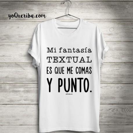 """Camiseta """"Mi Fantasía Textual..."""""""