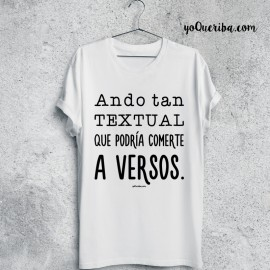 "Camiseta ""Ando tan textual..."""
