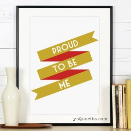 "Lámina ""Proud to be me"""