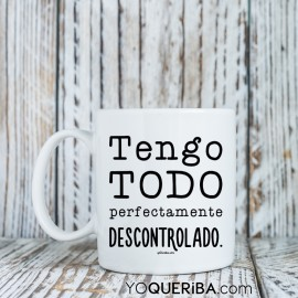 "Taza ""Descontrolado"""