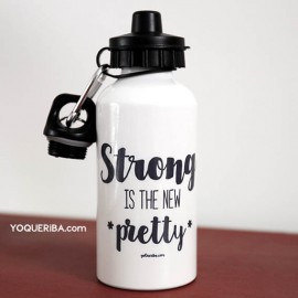 """Botella """"Strong is the new pretty"""""""""""
