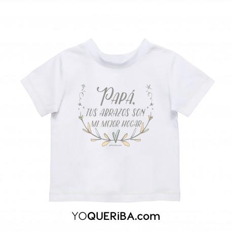 """Camiseta bebé y niño """"Papá tus abrazos son mi mejor hogar"""""""