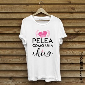 "Camiseta mujer ""Pelea como una chica"""