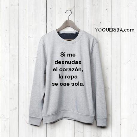 """Sudadera mujer """"Si me desnudas..."""""""