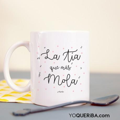 """Taza """"La tía que más mola"""""""