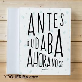"""Cuaderno """"Antes dudaba"""""""