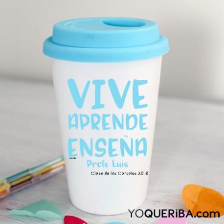 """Taza Take away """"Vive, aprende, enseña"""""""