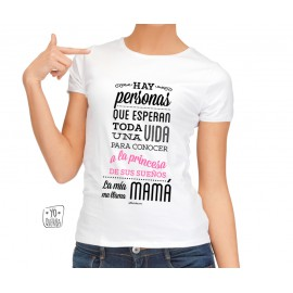 """Camiseta """"La princesa de mis sueños : ¡mi hija!"""""""