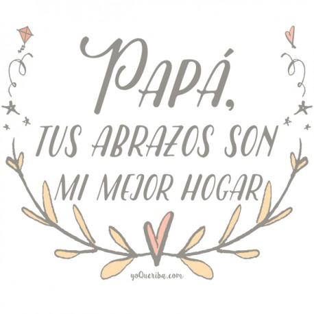 "Pack regalo ""Papá tus abrazos mi hogar"""