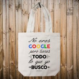 """Tote Bag """"No eres Google pero tienes todo lo que yo busco"""""""