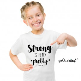 "Camiseta niña ""Strong is the new pretty"""