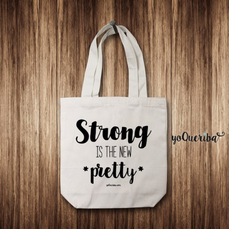 "Tote Bag ""Strong is the new pretty"""