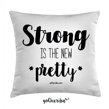 "Cojín ""Strong is the new pretty"""
