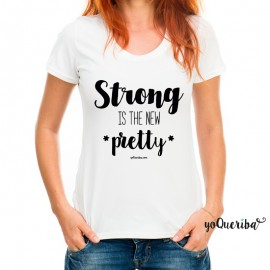 "Camiseta mujer ""Strong is the new pretty"""